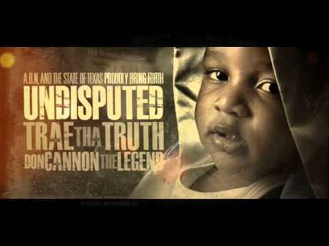 Trae Tha Truth – Undisputed (Hosted by Don Cannon) – Mixtape