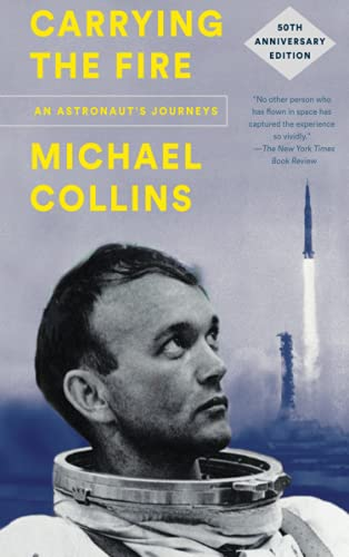AbeBooks – Michael Collins – Carrying the Fire: An Astronaut's Journeys: 50th Anniversary Edition