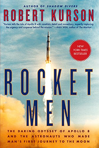 AbeBooks – Robert Kurson – Rocket Men: The Daring Odyssey of Apollo 8 and the Astronauts Who Made Man's First Journey to the Moon