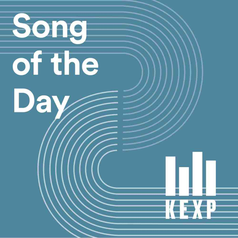 KEXP's Song of the Day