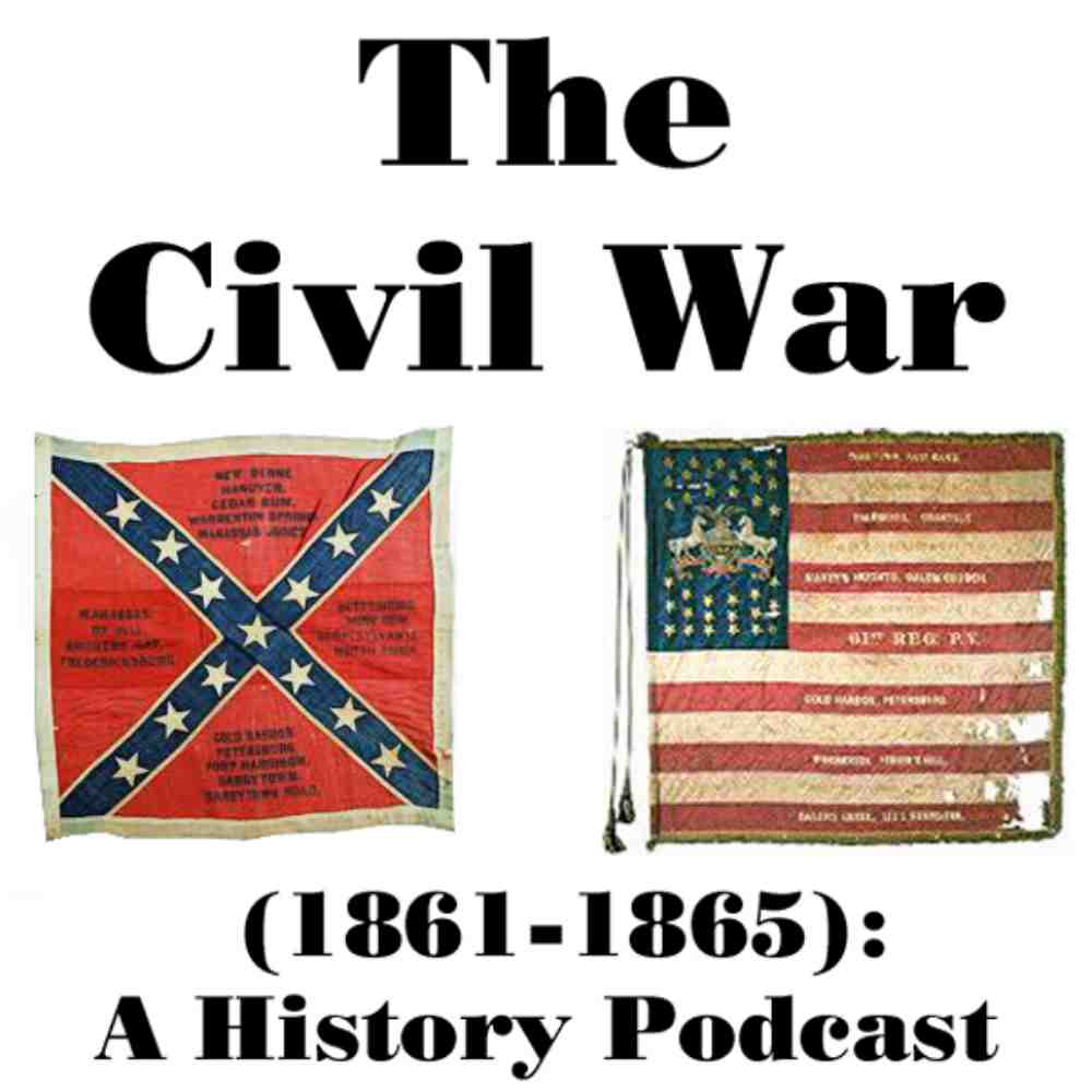 The Civil War (1861-1865): A History Podcast