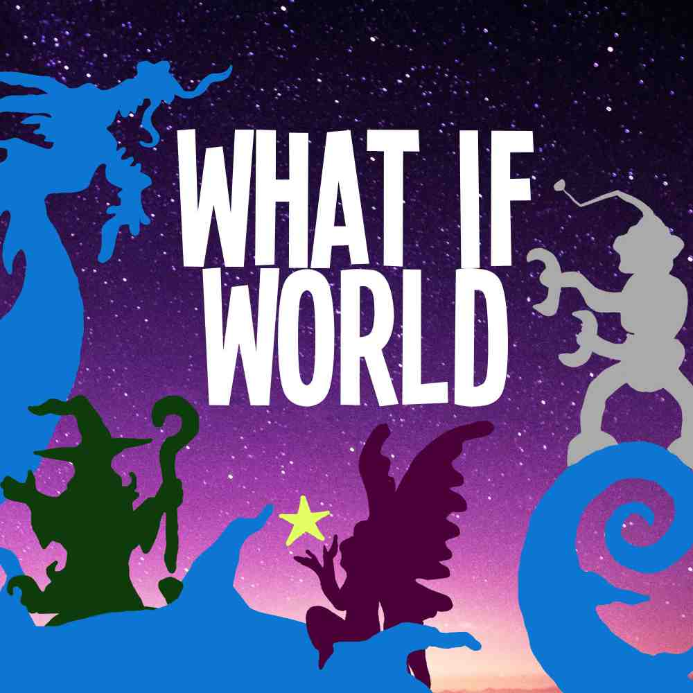 What If World – Stories for Kids