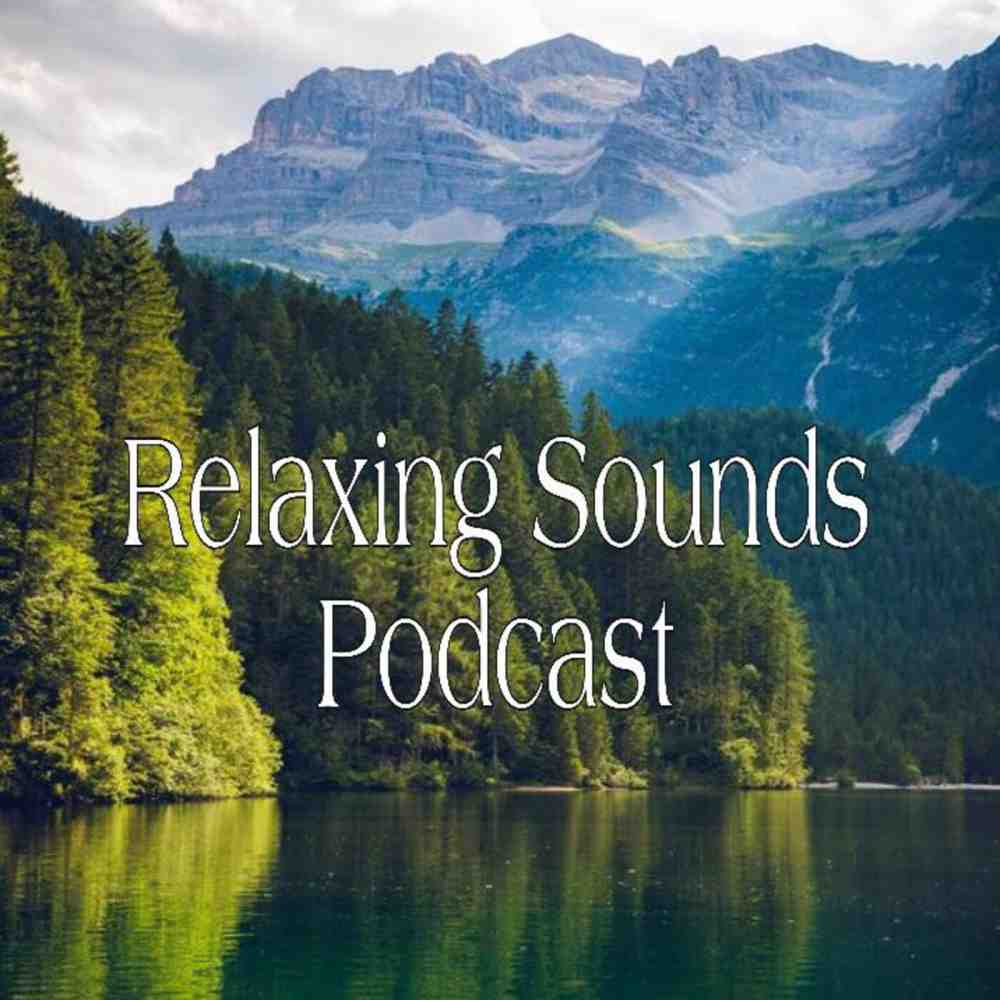 Relaxing Sounds Podcast